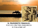 IL PAZIENTE FRAGILE: FOCUS-ON TRA DIAGNOSI E FOLLOW-UP